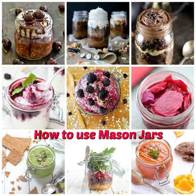How to use Mason Jars including the most delicious recipes as well as other interesting ideas