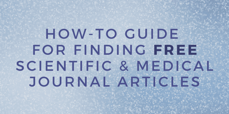 "Image reads: ""How-To Guide for Finding FREE Scientific & Medical Journal Articles"""
