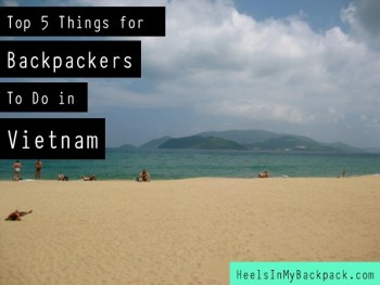 Top 5 Things For Backpackers To Do In Vietnam