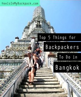 Top 5 Things For Backpackers To Do In Bangkok