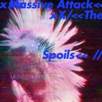 Massive Attack {The Spoils}
