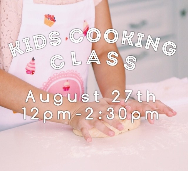 Kids Cooking Class August 27th