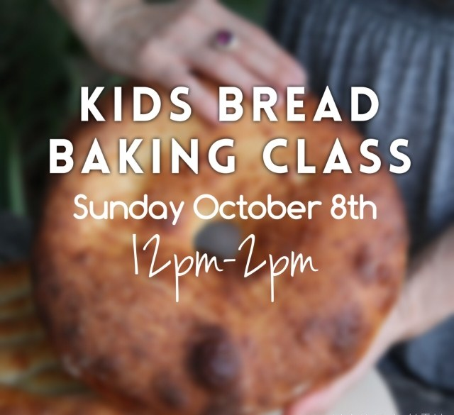 Kids Bread Baking Class October 8th