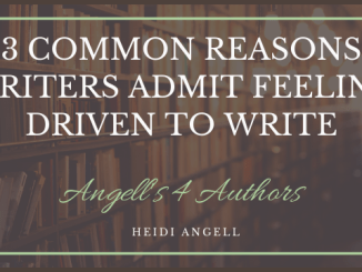 3 Common Reasons Writers Admit Feeling Driven to Write
