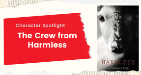 Meet the Crew from Harmless by Katherine Dell