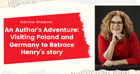 An Author's Adventure: Visiting Poland and Germany to Retrace Henry's story