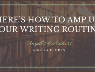 Here's How to Amp Up Your Writing Routine February 5, 2020 Angell for Authors: 90 Days Goals: Q3 Check-In July 1, 2018 Recent Posts Here's How to Amp Up Your Writing Routine