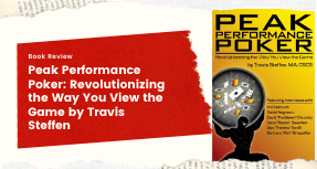 Book Review Peak Performance Poker: Revolutionizing the Way You View the Game