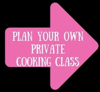 Plan your own Private Cooking Class