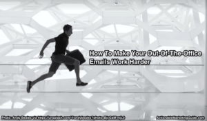 Email Autoresponders-aka Out of the Office Messages