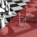 La giusta strategia