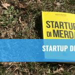 Perché leggere Startup di merda