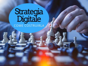 Costruire una strategia digitale
