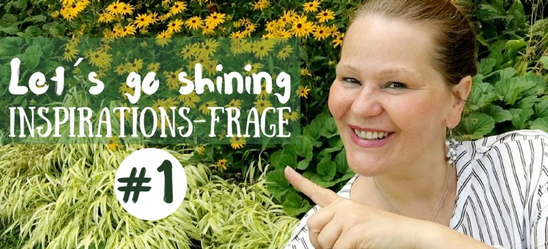 Let´s go shining – Inspirationsfrage #1