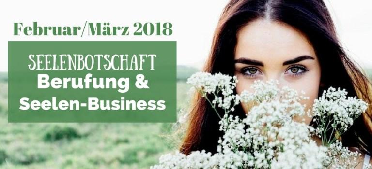 Celebrate your Passion – Seelenbotschaft zu Berufung & Seelen-Business – Februar / März /18
