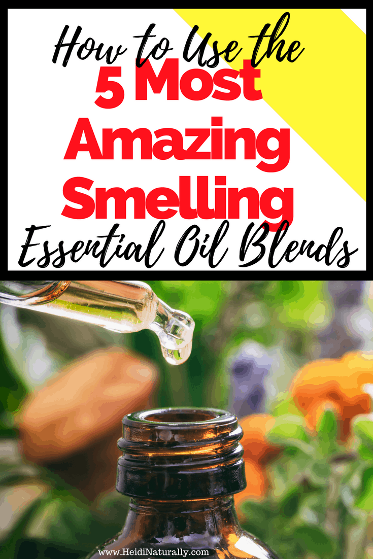 How to Use the 5 Most Amazing Smelling Essential Oil Blends
