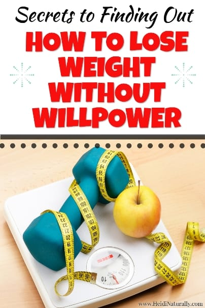 Easy ways to know how to lose weight without willpower