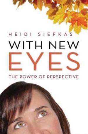 With_New_Eyes_by_Heidi_Siefkas