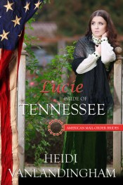 Lucie: Bride of Tennessee, Book 16 American Mail-Order Brides series