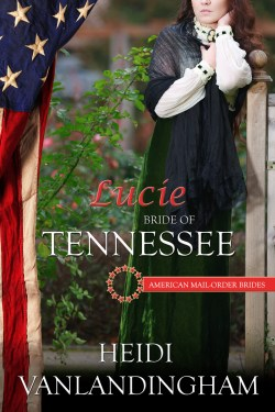 Lucie: Bride of Tennessee, book 16 American Mail-Order Bride series