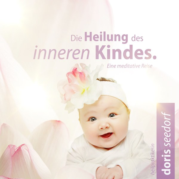 CD Cover: Doris Seedorf: Heilung des inneren Kindes