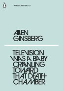 """Penguin Classics bokomslag for Alen Ginsbergs """"Television was a baby crawling toward that death-chamber"""""""