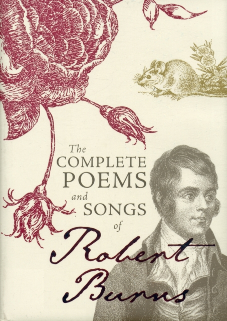 The complete poems and songs of Robert Burns