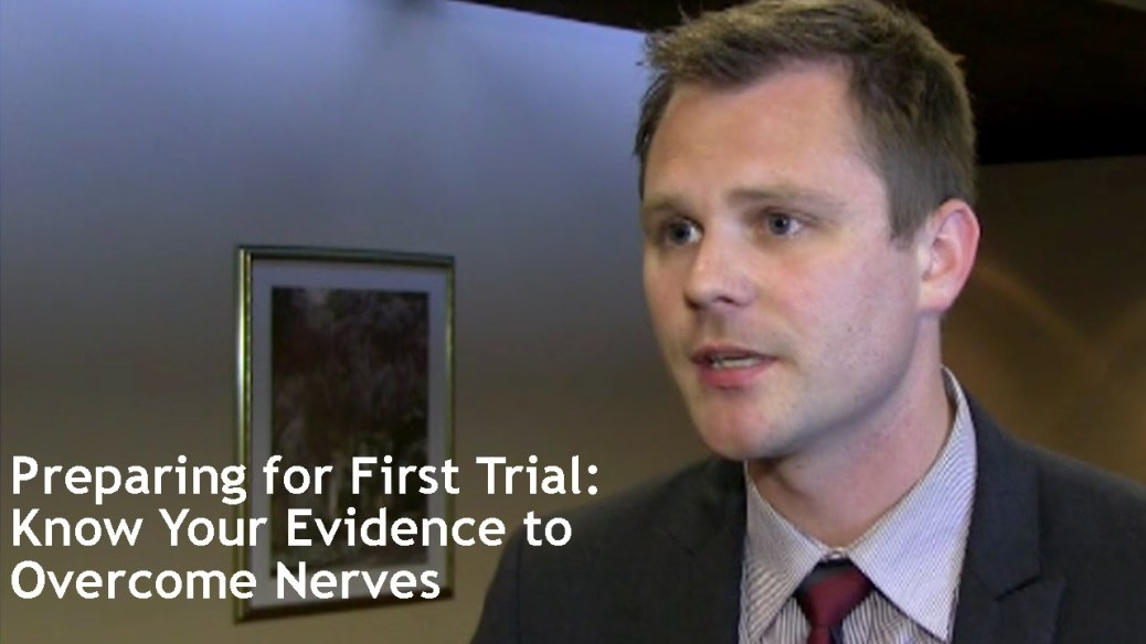 yt 9422 Preparing for First Trial Know Your Evidence to Overcome Nerves - Preparing for First Trial: Know Your Evidence to Overcome Nerves