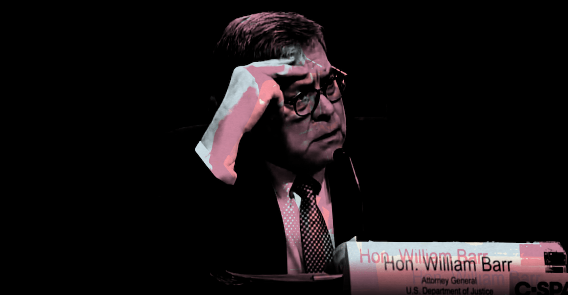 William Barr Doesn't Need Any 'Specific Evidence' To Launch A Counter-Witch Hunt, Ok?!