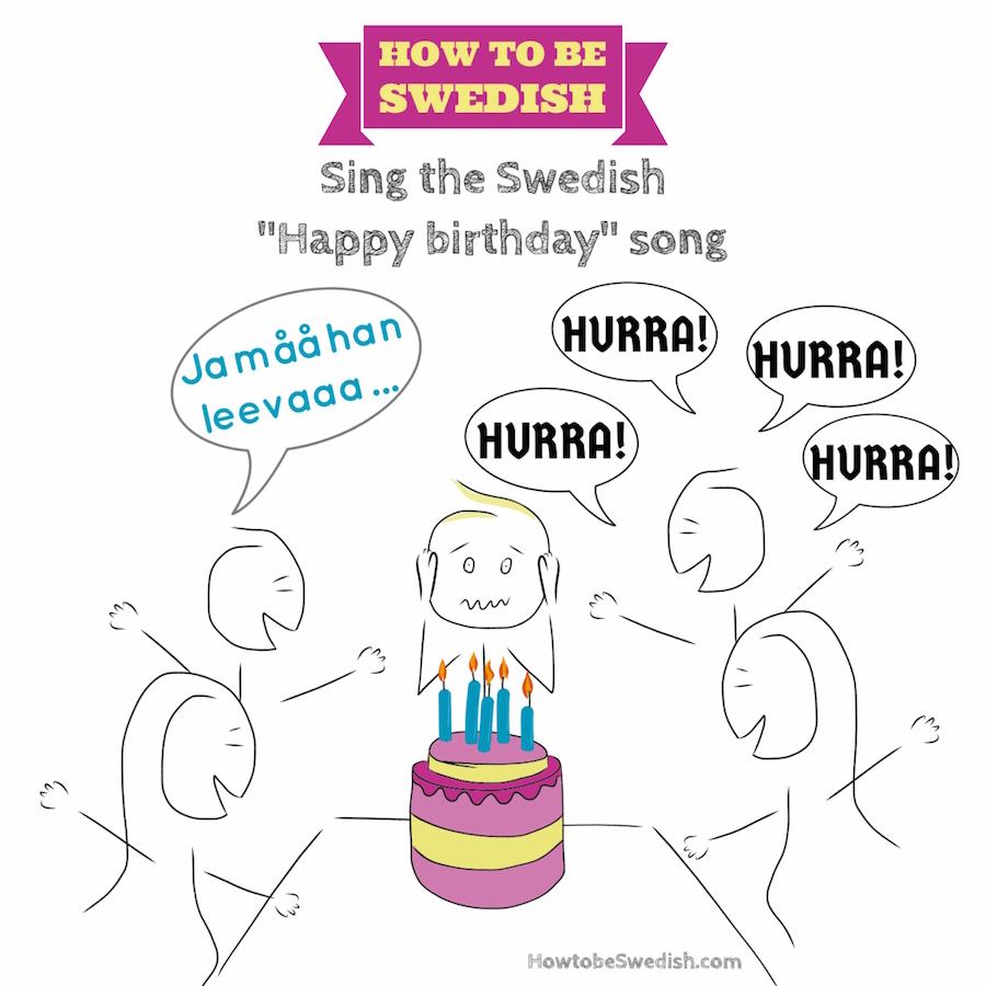 Swedish Happy Birthday Song Lyrics Birthday Tradition Ja Ma Han Hon Leva Hej Sweden