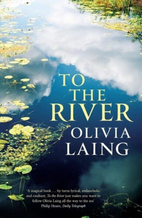 To the River by Olivia Laing