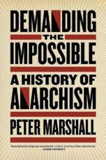 غلاف كتاب طلب المتسحيل : تاريخ الفوضوية (الأناركية) - لبيتر مارشال