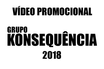 Vídeo Promocional Grupo Konsequência