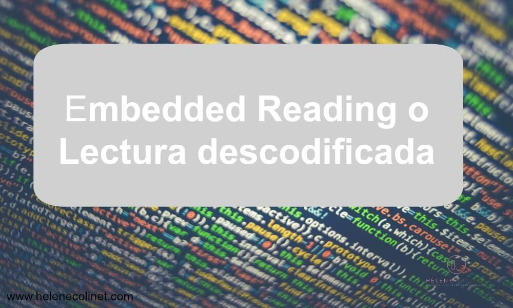 embedded reading lectura descodificada helene colinet