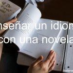 23 actividades para enseñar un idioma con una novela