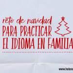 Reto de Navidad: un descargable gratis y editable para practicar en familia el idioma