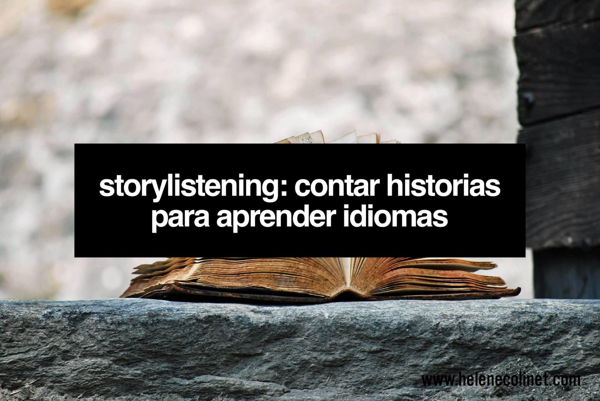 storylistening helene colinet recursos tprs profesores idiomas