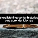 Storylistening: Contar historias para aprender idiomas