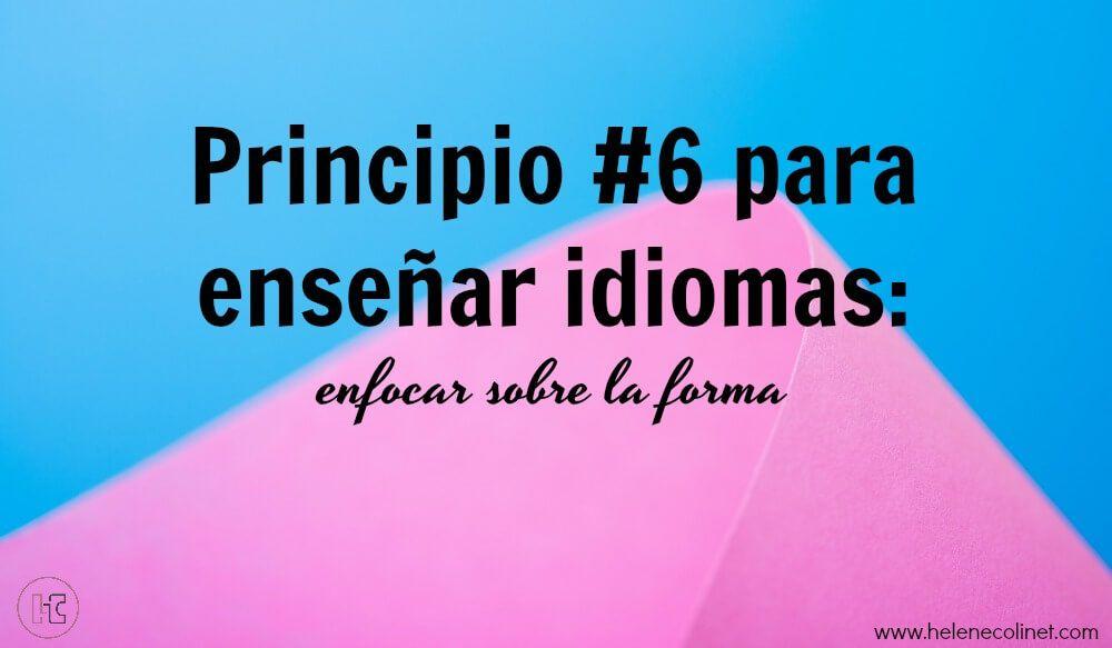 principio 6 enseñar idiomas helene colinet recursos profesores idiomas tprs ci españa