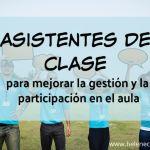 Asistentes de clase para mejorar la gestión y la participación en el aula