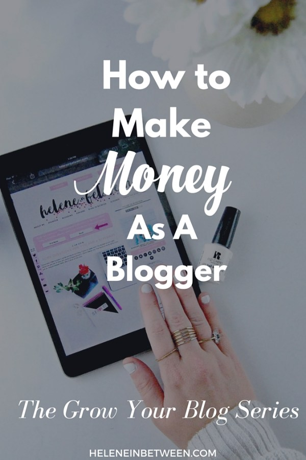 How to Make Money As A Blogger #GrowYourBlog