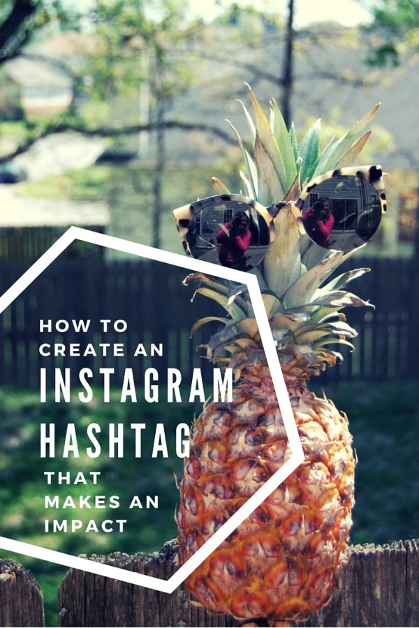 How to Create A Hashtag That Makes an Impact