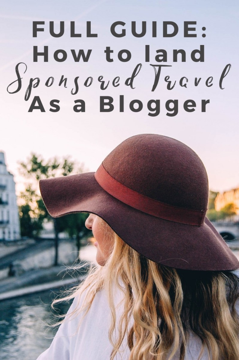 FULL GUIDE: How To Land Sponsored Travel as a Blogger