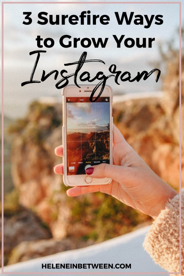 3 Surefire Ways to Grow Your Instagram