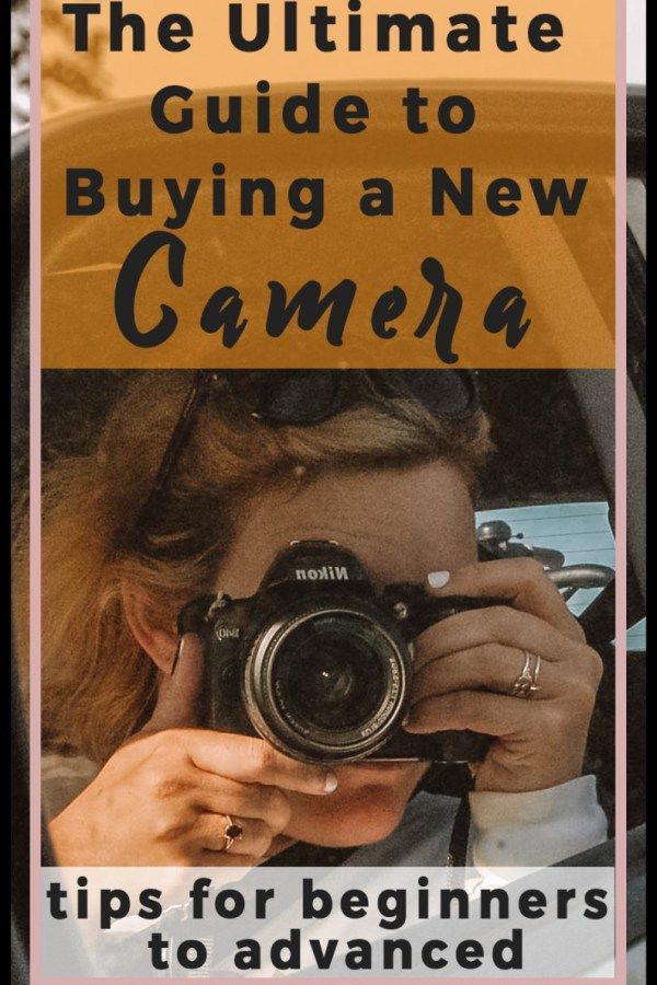 The Ultimate Guide to Buying a New Camera (Beginner to Intermediate)