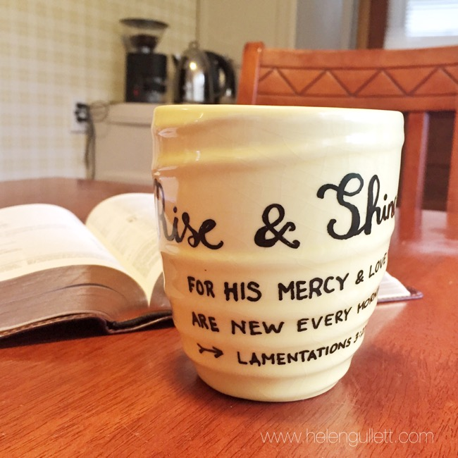 Rise & Shine for His mercy and love are new every morning. My new coffee mug, simple to make: wash the mug, dry completely, write the quote and verse using Painter Marker. Done. I would suggest to Handwash only. #hellomornings #runtohim #psalm #psalms #diy #coffeemug