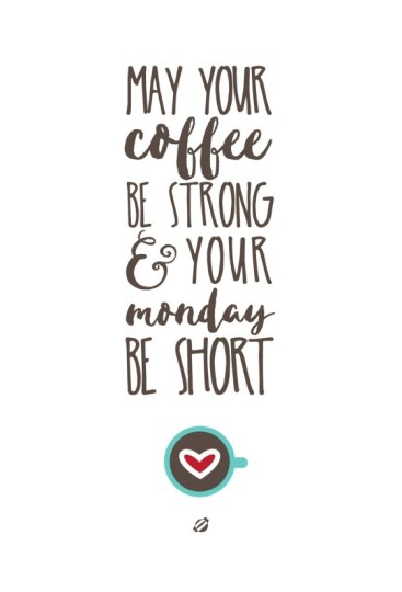Free Coffee Printable at Lost Bumble Bee --> http://lostbumblebee.blogspot.com/2015/06/may-your-coffee-be-strong.html
