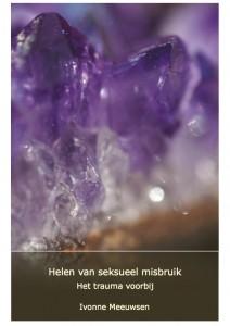 Download hier het voorproefje: Helen van seksueel misbruik. Het trauma voorbij. Auteur: Ivonne Meeuwsen