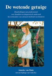 de wetende getuige, boek van Anneke van Duin met een bijdrage van Carla Rus