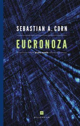 Sebastian A. Corn - Eucronoza şi alte nuvele